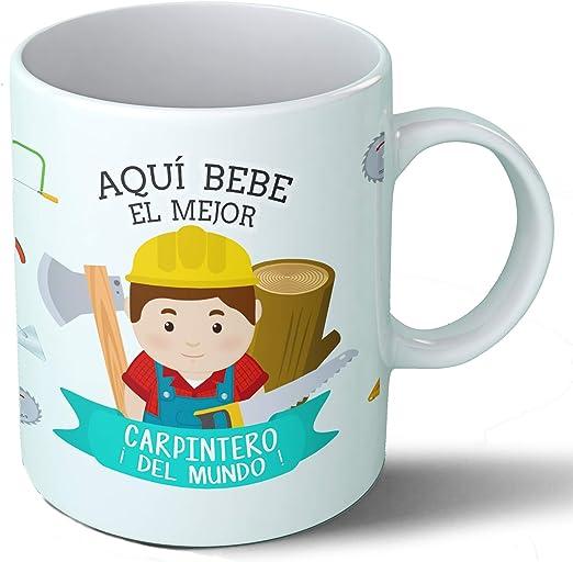 Planetacase Taza Desayuno Aquí Bebe el Mejor Carpintero del Mundo ...