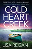 Cold Heart Creek: A nail-biting and gripping mystery suspense thriller
