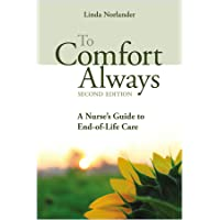 To Comfort Always: A Nurse's Guide to End-of-Life Care