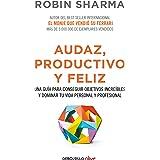Audaz, Productivo Y Feliz / Courageous, Productive and Happy: Una guía para conseguir objetivos increíbles y dominar tu vida