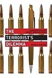 Terrorist's Dilemma: Managing Violent Covert Organizations