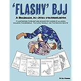 Flashy BJJ: A Brazilian Jiu-Jitsu coloring book
