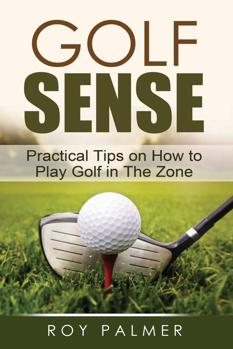 Download Golf Sense: Practical Tips on How to Play Golf in the Zone pdf