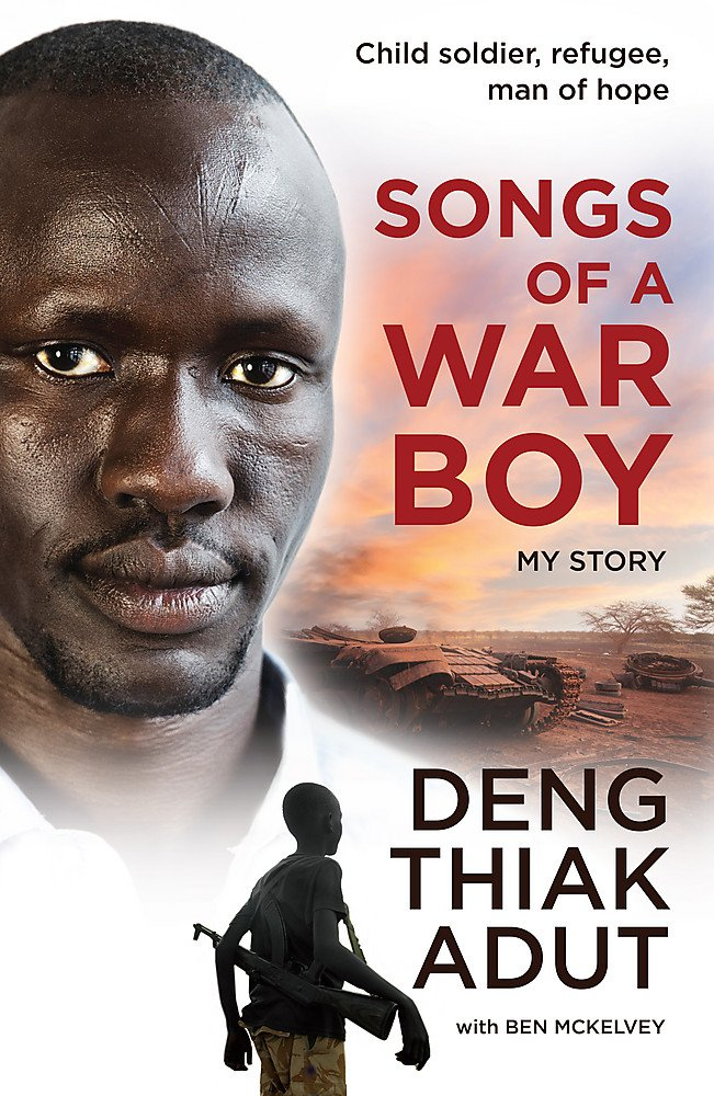 Songs of a War Boy: The bestselling biography of Deng Adut - a child soldier, refugee and man of hope pdf
