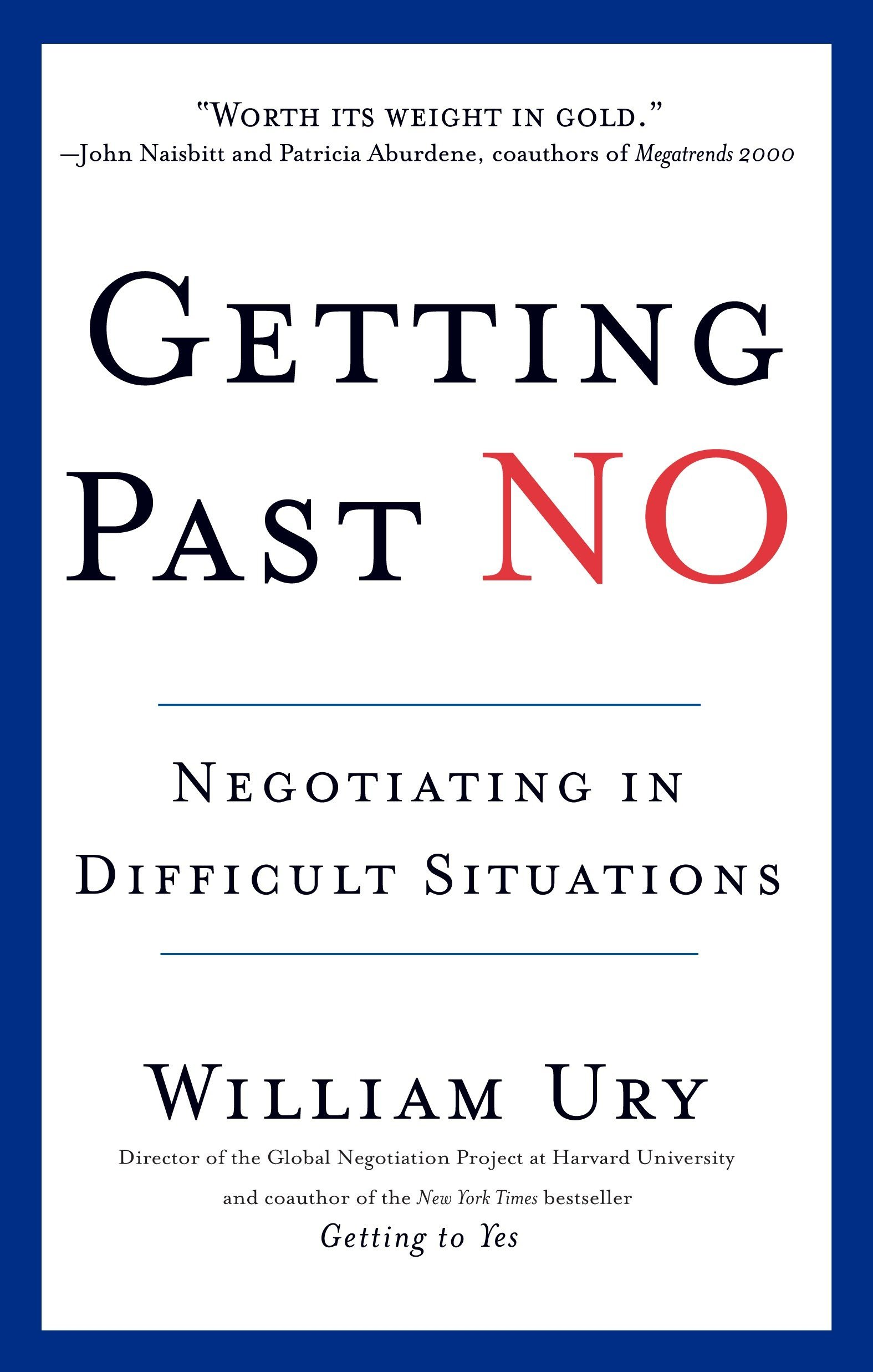 Getting Past No  Negotiating In Difficult Situations  Negotiating In Diffcult Situations