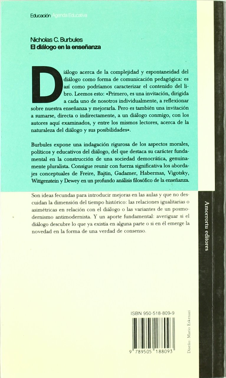 El diálogo en la enseñanza: Teoría y práctica Educación: Agenda educativa: Amazon.es: Burbules, Nicholas C.: Libros