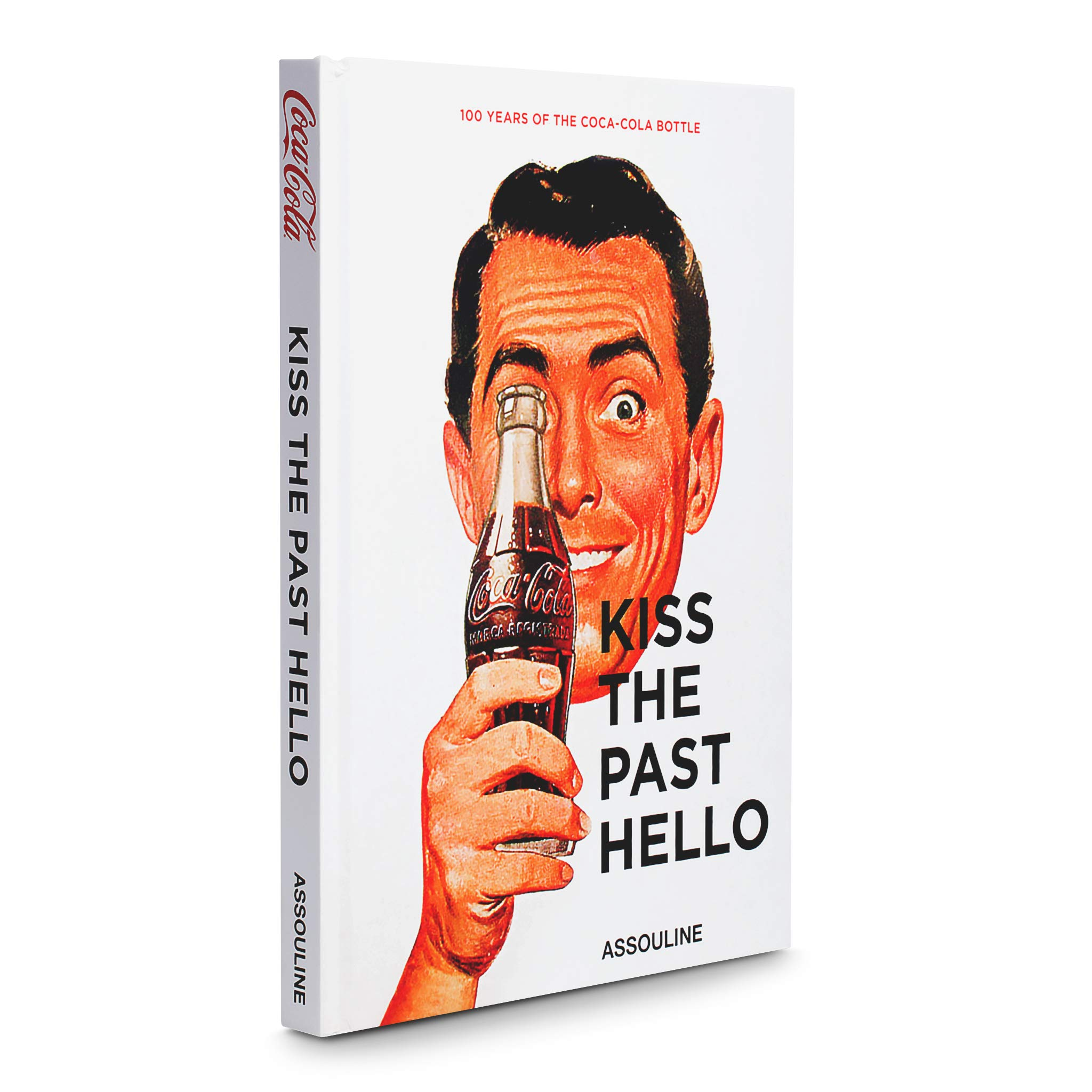 Kiss The Past Hello Spanish Language: 100 Years of the Coca-Cola Contour Bottle (Trade) (Spanish Edition) PDF