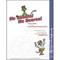He Shoots! He Scores! Units of Study (Tales from the Iris the Dragon Series)
