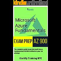 Microsoft AZURE® Fundamentals AZ 900 Exam PREP: The complete guide to get you Microsoft Azure Fundamentals AZ900…