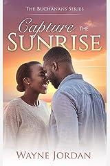 CAPTURE THE SUNRISE (The Buchanans Book 1) Kindle Edition