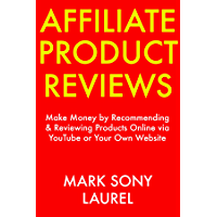 Affiliate Product Reviews: Make Money by Recommending & Reviewing Products Online via YouTube or Your Own Website (English Edition)