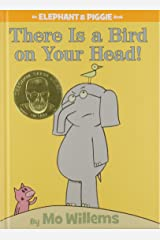 There Is a Bird On Your Head! (An Elephant and Piggie Book) Hardcover