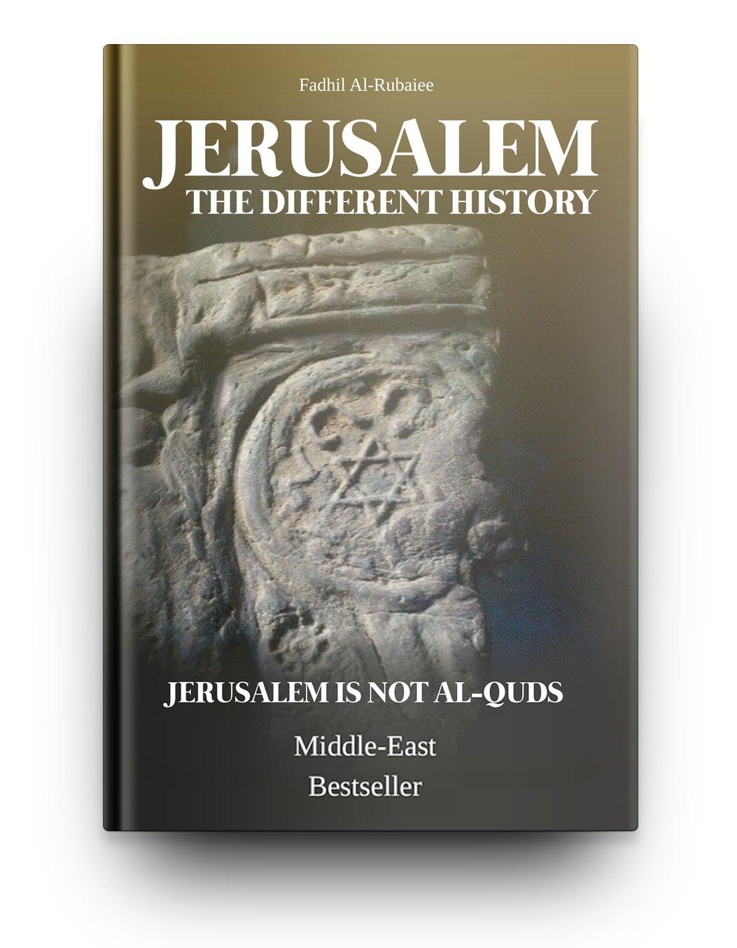"Jerusalem ""The Different History"": Fadhil AL-Rubaiee, Bassam S.  Abu-Ghazlah: 9789082632002: Amazon.com: Books"