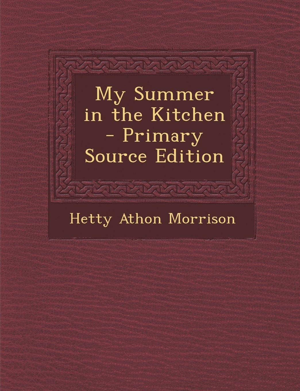 Download My Summer in the Kitchen - Primary Source Edition ebook