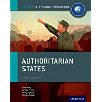 Oxford IB Diploma Programme: Authoritarian States: IB History Course Book: The Only DP Resources Developed with the IB