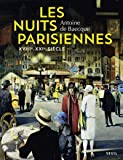 Les Nuits parisiennes. XVIIIe-XXIe siècle