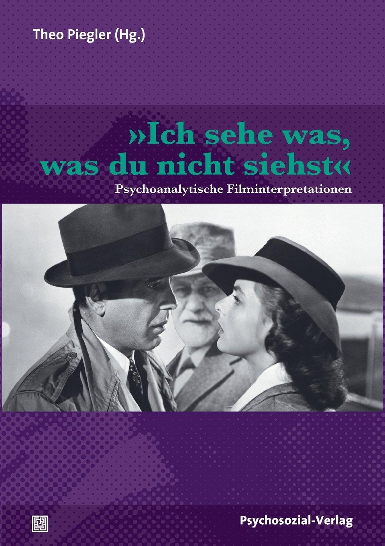 »Ich sehe was, was du nicht siehst«: Psychoanalytische Filminterpretationen (Imago) Taschenbuch – 1. April 2010 Theo Piegler »Ich sehe was Psychosozial-Verlag 3837920348