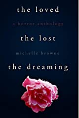 The Loved, The Lost, The Dreaming Kindle Edition