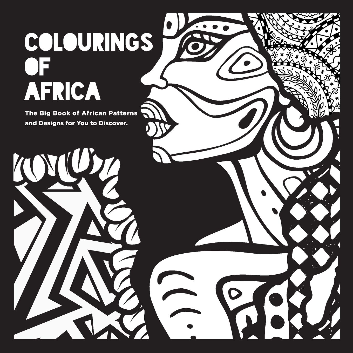Amazon Com Colourings Of Africa The Big Book Of African Patterns And Designs For You To Discover 9789982705967 Facility Of E Brig Library Books