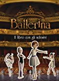 Ballerina. Il libro con gli adesivi. Ediz. a colori