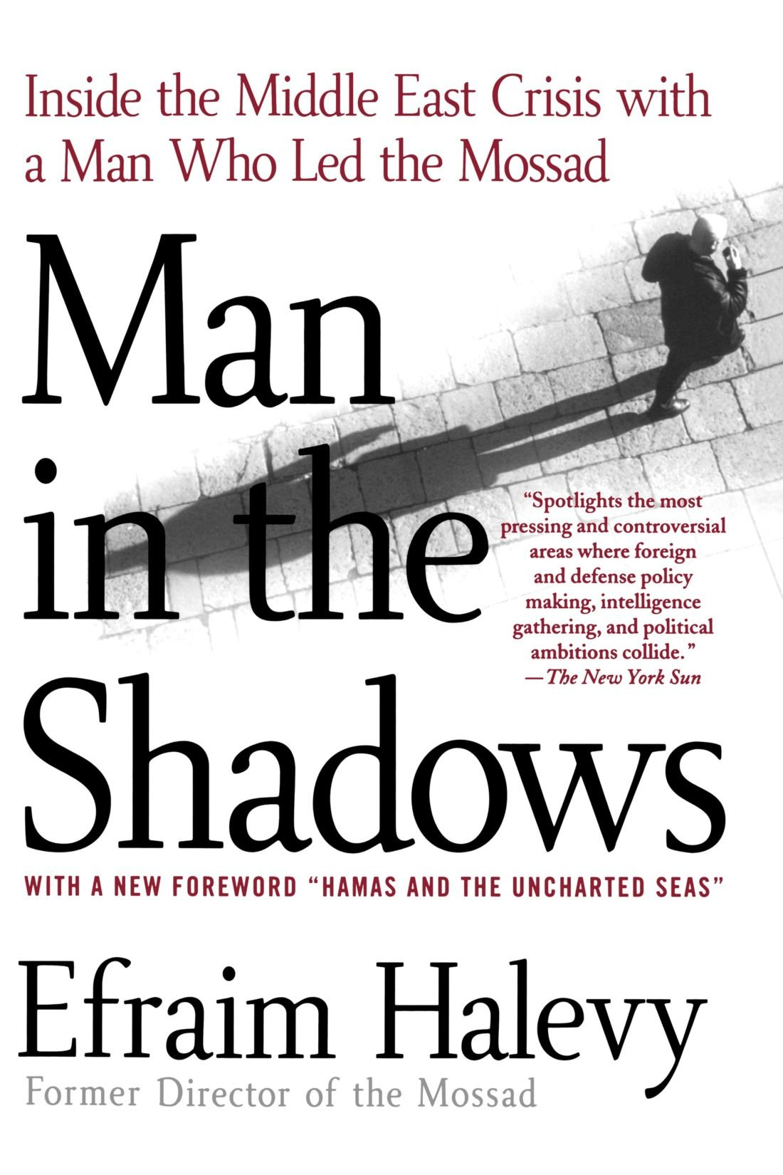 Man in the shadows inside the middle east crisis with a man who led man in the shadows inside the middle east crisis with a man who led the mossad efraim halevy 9780312337728 amazon books fandeluxe Image collections