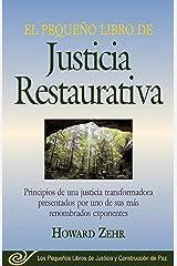 El Pequeno Libro De La Justicia Restaurativa: Principios De Una Justicia Trasnformadora Presentados Por Uno De Sus Mas Renombr Paperback