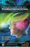 Visión Cuántica Del Transgeneracional (Bioneuro Emocion)