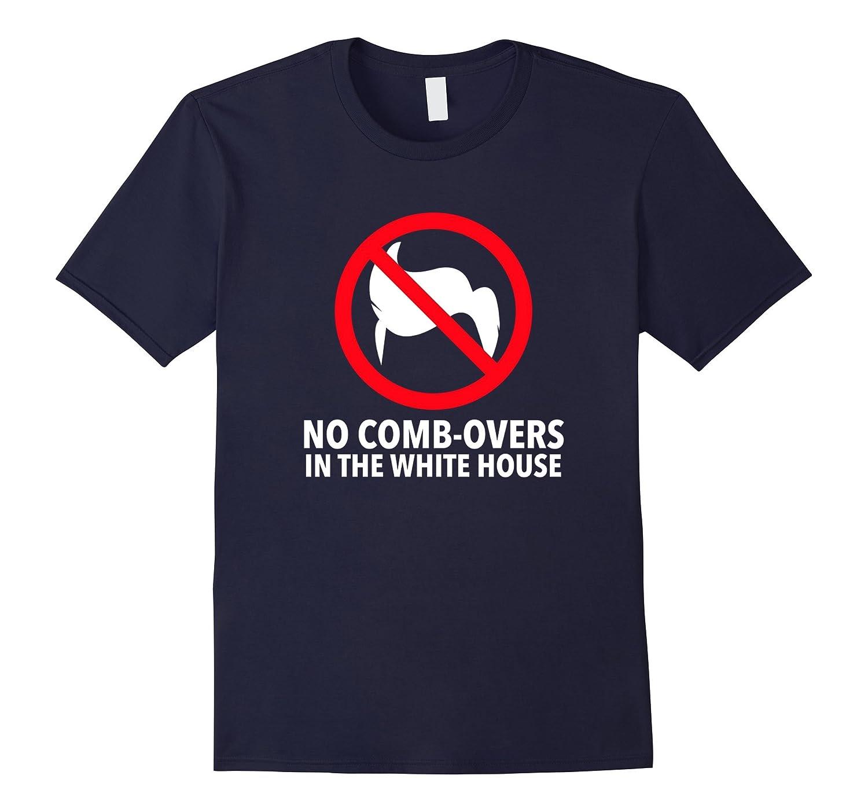 Anti Donald Trump Campaign 2016 T-Shirt No Comb-overs-BN