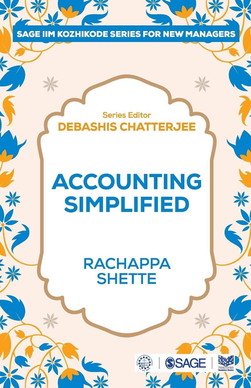 Accounting Simplified (SAGE IIM-Kozhikode Series for New Managers)