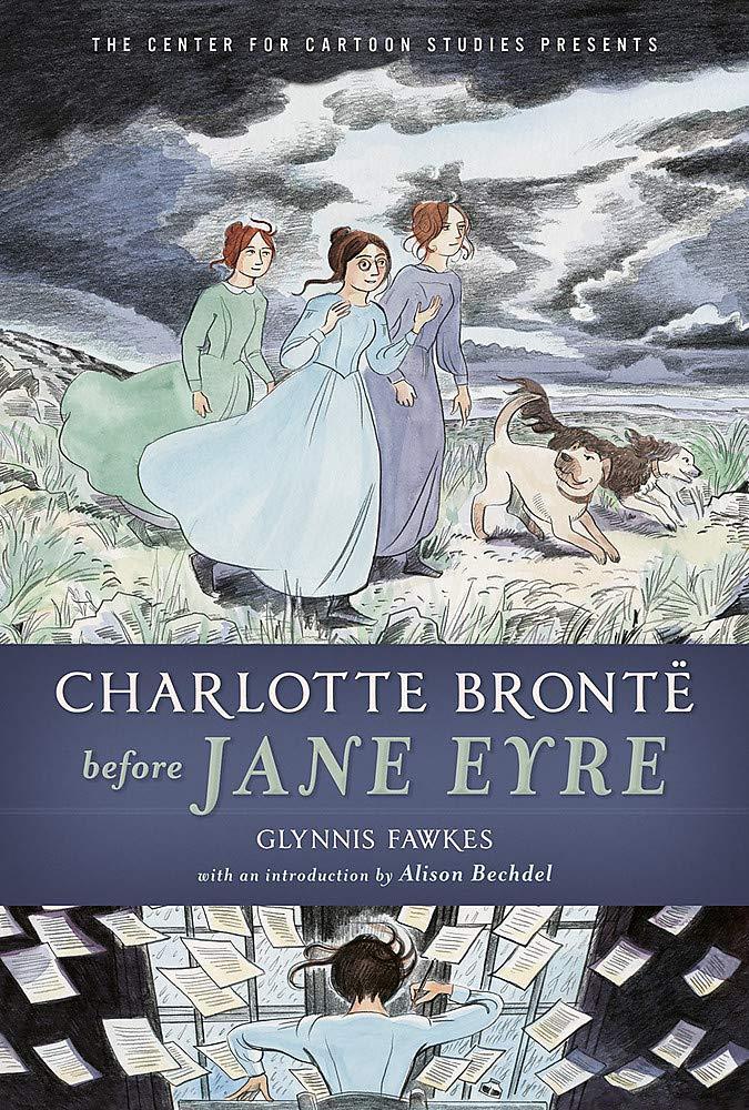 Charlotte Bronte Before Jane Eyre (Center for Cartoon Studies Presents)