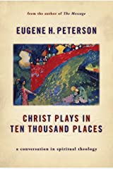 Christ Plays in Ten Thousand Places: A Conversation in Spiritual Theology Kindle Edition