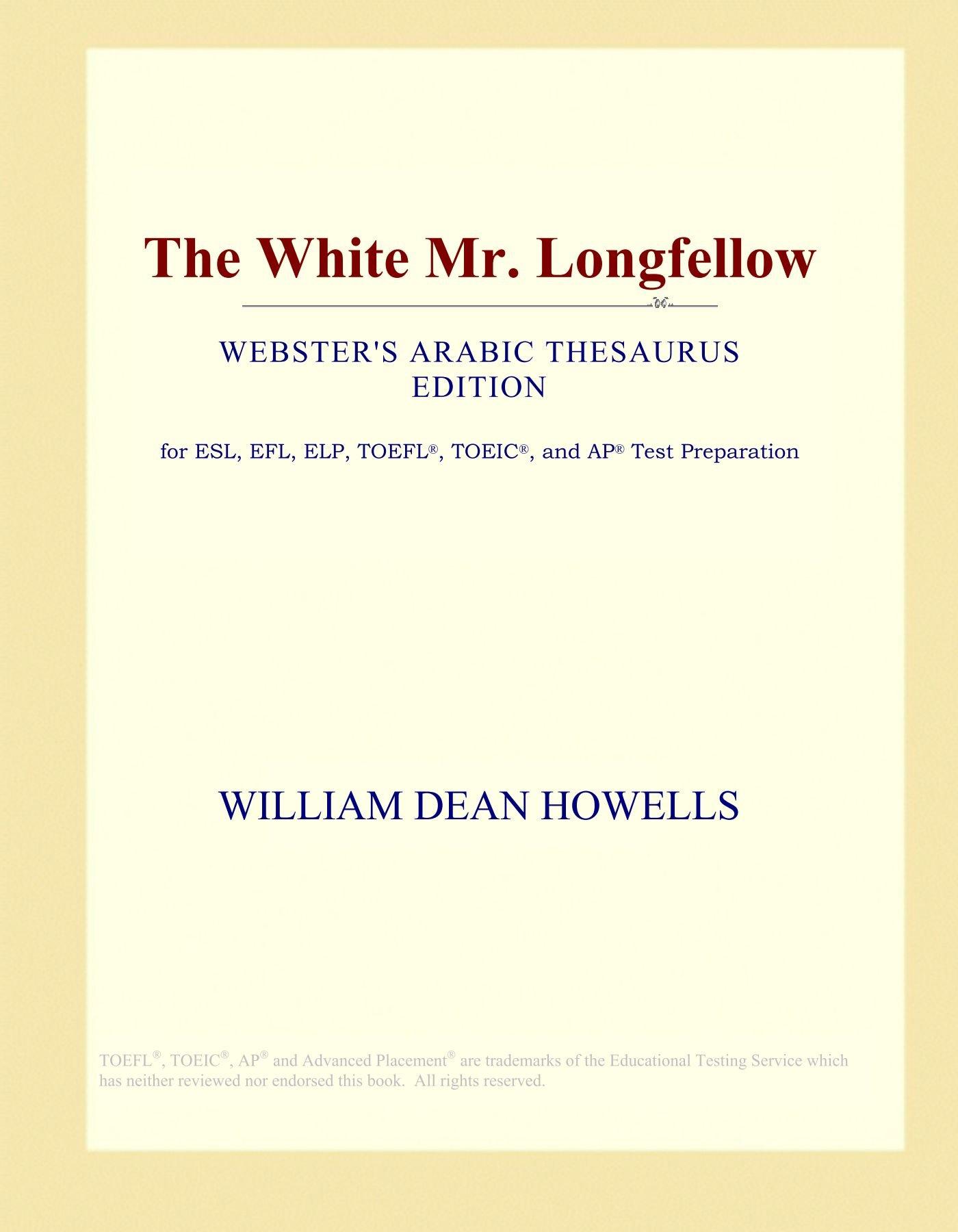 The White Mr. Longfellow (Webster's Arabic Thesaurus Edition) pdf epub