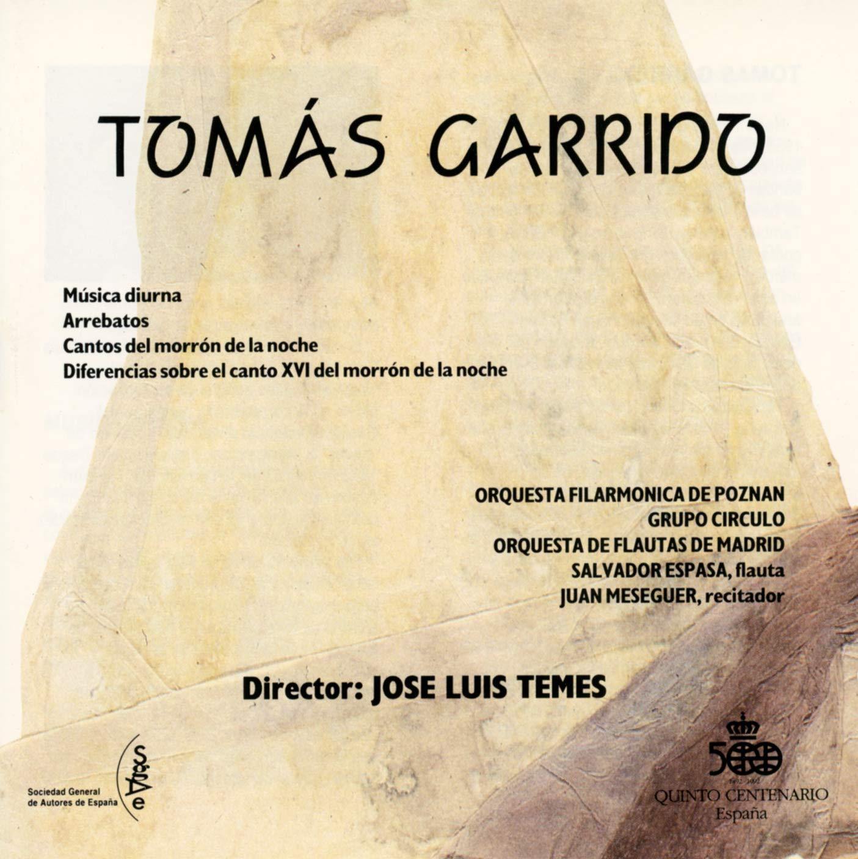 Tomas Garrido: Musica Diurna / Arrebatos / Cantos del Morron ...
