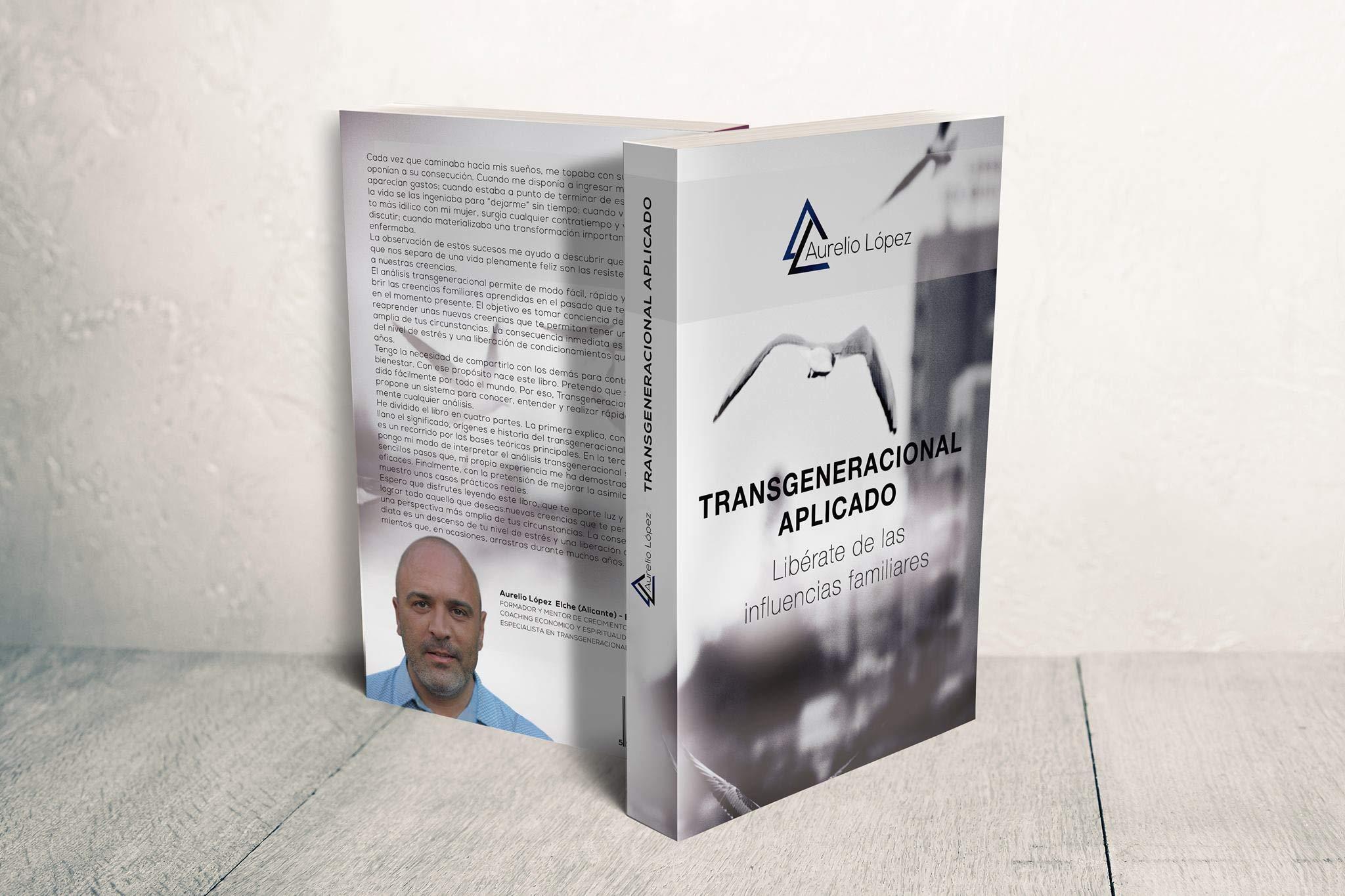 Transgeneracional Aplicado: Libera tus creencias familiares y transforma tu vida (Biblioteca Aurelio López nº 1) por Aurelio López Gómez