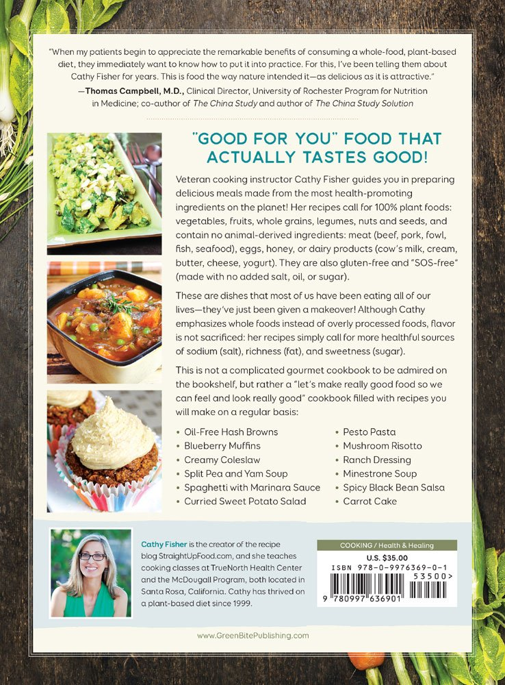 Straight up food delicious and easy plant based cooking without straight up food delicious and easy plant based cooking without salt oil or sugar cathy fisher 9780997636901 amazon books forumfinder Choice Image