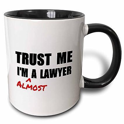 3dRose 195612_4 Trust Me I'M Almost A Lawyer - Fun Law Humor - Funny  Student Gift Mug, 11oz, Black