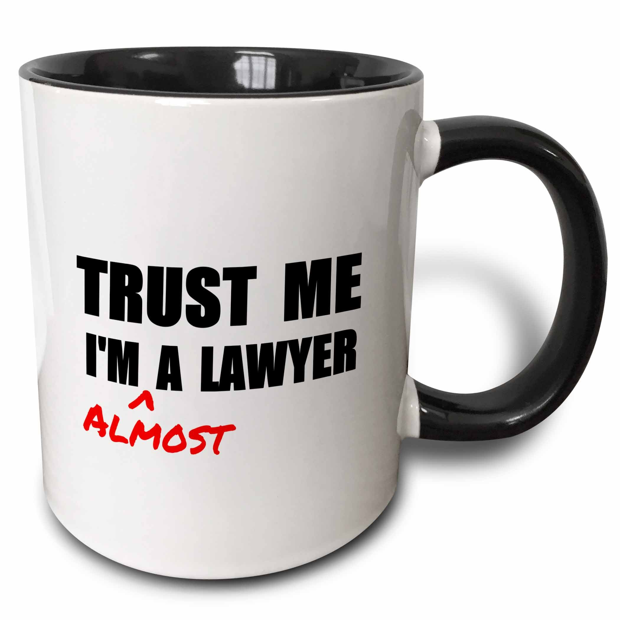 3dRose mug_195612_4 Trust me I'm almost a Lawyer - fun Law humor - funny student gift - Two Tone Black Mug, 11oz