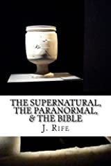 The Supernatural, The Paranormal, & The Bible Kindle Edition