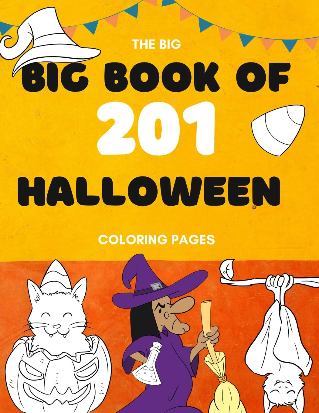 The Big Book Of 201 Coloring Book Pages Children Halloween Coloring Books For Kids Ages 4 8 Coloring Workbooks For Kids Publishing Silk 9781989971055 Amazon Com Books