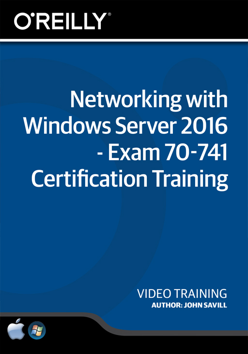Networking with Windows Server 2016 - Exam 70-741 Certification Training [Online Code]