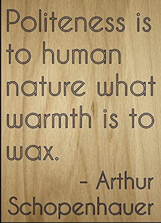 Politesse Est Au Human Nature Ce Que Citation Par Arthur