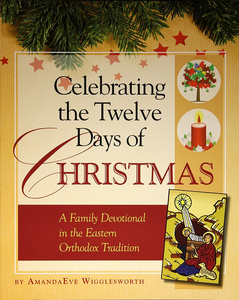 Celebrating The Twelve Days Of Christmas A Family Devotional In The