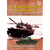 The Easter Offensive, Vietnam 1972. Volume 1: Invasion across the DMZ (Asia@War Book 2)
