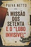 A Missão dos Setenta e o Lobo Invisível