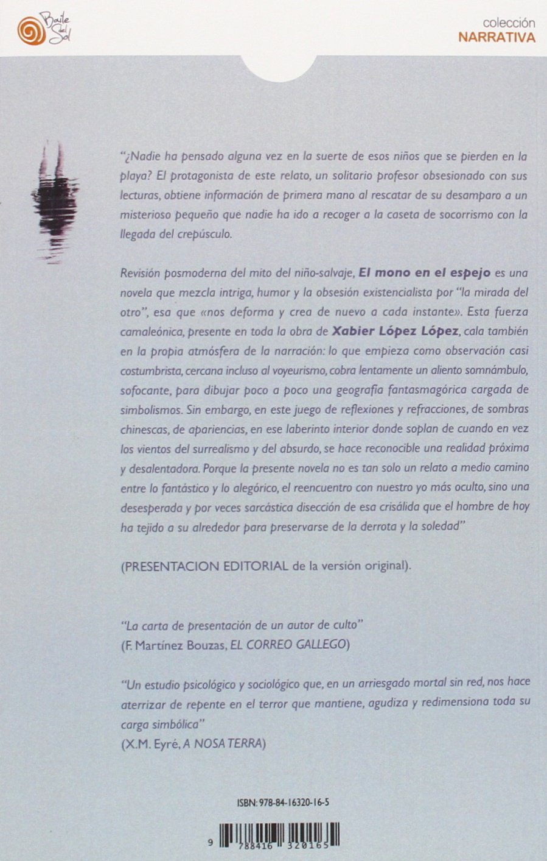 El mono en el espejo: XABIER LOPEZ LOPEZ: 9788416320165: Amazon.com: Books