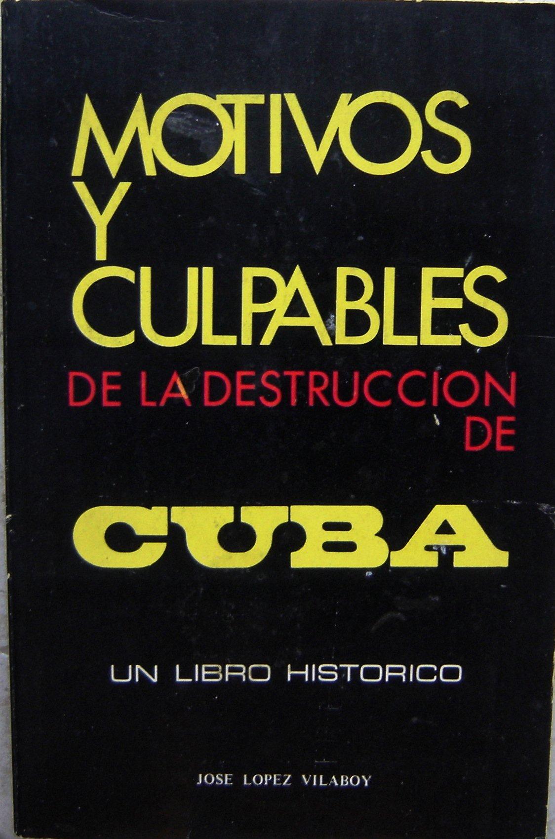 Motivos y Culpables de la Destruccion de Cuba (Spanish) Paperback – 1973
