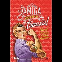 Amiga deixa de ser trouxa: o manual de relacionamentos da Diva Depressão