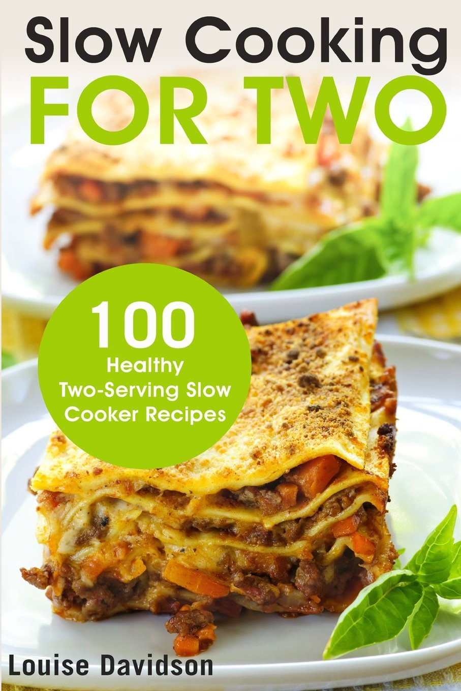 Slow Cooking for Two: 100 Healthy Two-Serving Slow Cooker Recipes (Cooking for Two Cookbook) (Volume 1) ebook