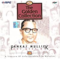 The Golden Collection - The Best of Pankaj Mullick