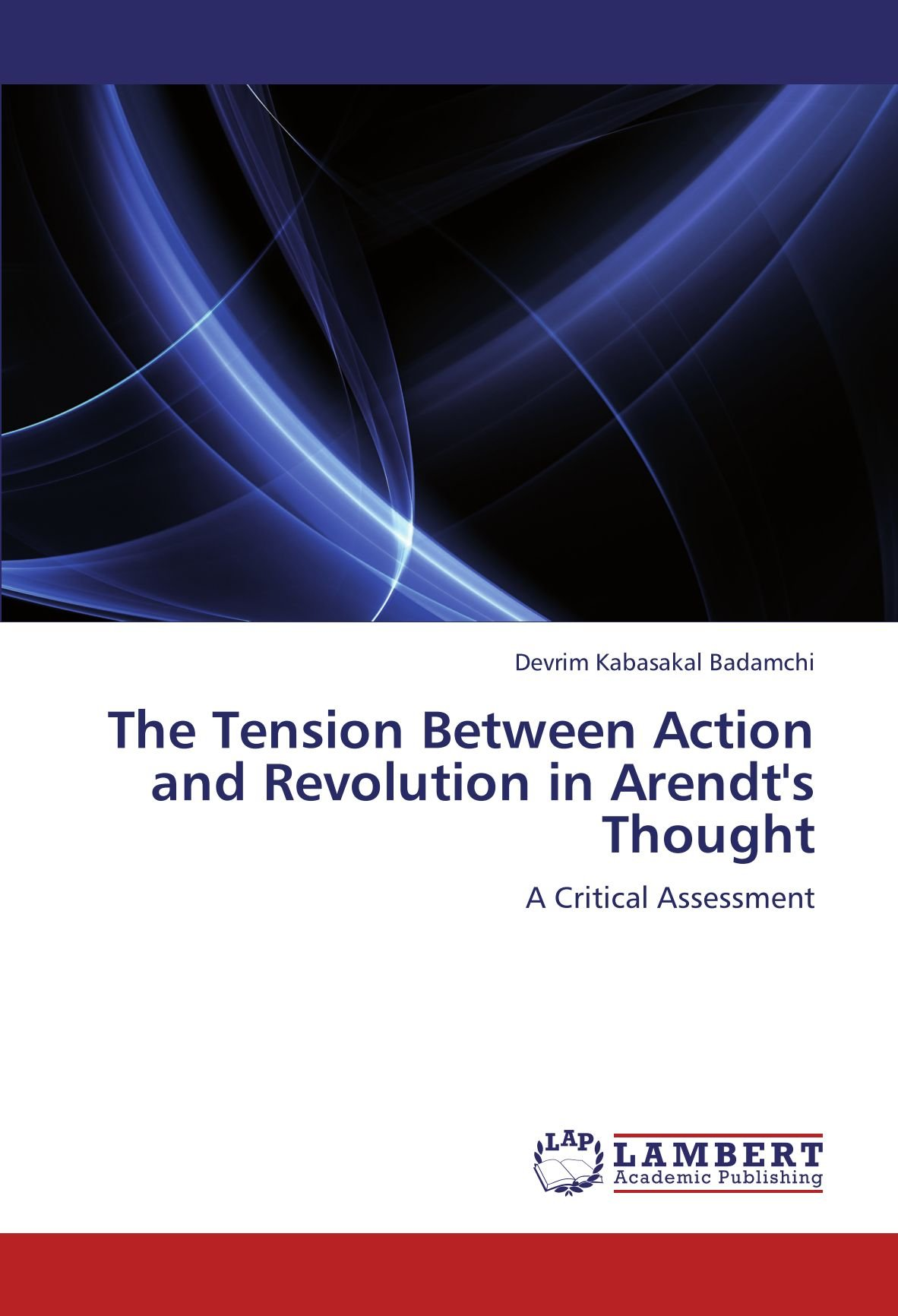 Download The Tension Between Action and Revolution in Arendt's Thought: A Critical Assessment ebook